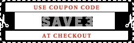Use coupon code SAVE3 at checkout