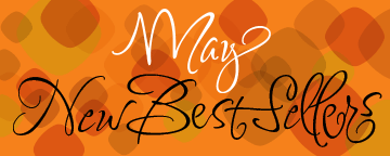 May 2013 New Best Sellers Newsletter